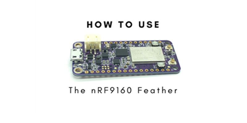 How to use the nRF9160 Feather